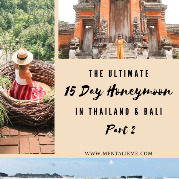 The Ultimate 15 Day Honeymoon in Bali and Thailand: Part 2