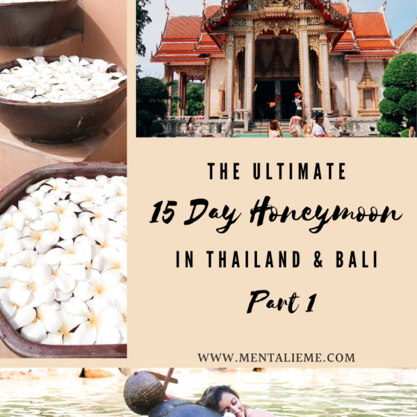 The Ultimate 15 Day Honeymoon in Bali and Thailand: Part 1