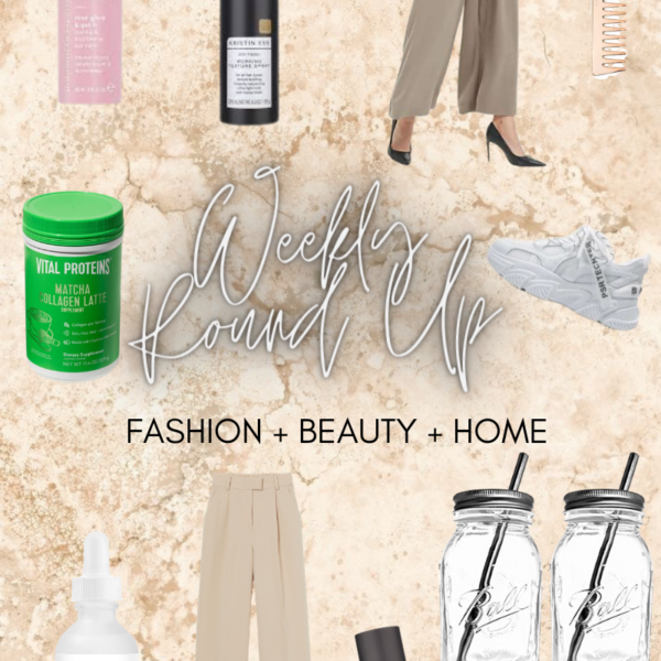 Weekly Beauty and Fashion Round Up Part 5